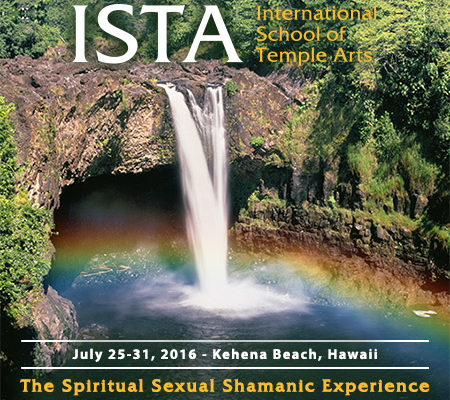July 25-31, 2016 – Puna Coast, Hawaii The Spiritual Sexual Shamanic Experience