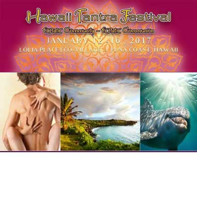 Hawaii Tantra Festival Jan12-16, 2017